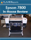Epson 7800 In-House Review