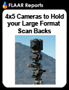4x5 cameras to hold your Large format Scan Backs