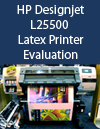 HP Designjet L25000 Latex printer Evaluation