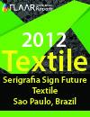 Serigrafia Sign Future Textil, Brazil 2012 Textile Printers