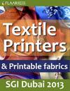 Textile Printers and Printable Fabrics, wide-format inkjet textile printing at SGI Dubai 2013