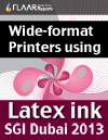 SGI Dubai Wide-format Printers using Latex Ink