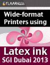 SGI Dubai Wide-format Printers using Latex Ink