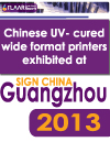 Chinese UV cured wide format printers exhibited at Sign China Guangzhou 2013
