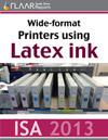 Wide-Format Latex Printer TRENDs at ISA 2013