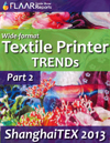 Wide-format Textile Printer TRENDs observed at ShanghaiTEX 2013 part 2