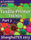 Wide-format Textile Printer TRENDs observed at ShanghaiTEX 2013 part 3