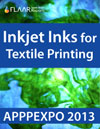 Inkjet Inks for Textile Printing at APPPEXPO 2013