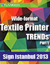 Sign Istanbul 2013, Textile Printer TRENDs, part 1
