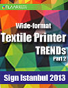 Sign Istanbul 2013, Textile Printer TRENDs, part 2
