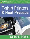 ISA 2014 FLAAR Textile T-shirt Printers and Heat Presses