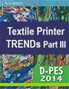 D-Pes 2014 FLAAR Reports Trends Textile Printers Part III