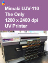 MimakiUNJ 110 UV InkJet Printer