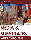 APPPEXPO 2014 Media & Substrates FLAAR Reports Part II