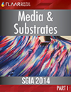 SGIA 2014 FLAAR Reports Media & Substrates Part I