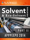 APPPEXPO-2014-FLAAR-Reports-Solvent-Eco-Solvent-Printers-Part-II
