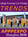 Wide-format UV printer trends, APPPEXPO 2010