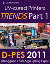 D-PES Dongguan 2011 Wide-format UV printer TRENDS