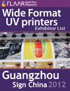 Guangzhou Sign China Expo exhibitor list 2012 wide format uv printer 2013