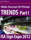 ISA Sign Expo 2012 UV Printer TRENDS, Part I