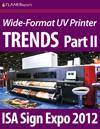 ISA Sign Expo 2012 UV Printer TRENDS, Part II