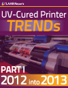 UV-cured printer TRENDs 2012 into 2013, part 1