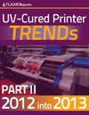 UV-cured printer TRENDs 2012 into 2013, part 2