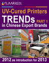 UV-cured printers in Chinese export brands TRENDs 2012 as introduction for 2013 PART 1