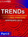 Chinese UV printer TRENDs APPPEXPO 2013 FLAAR Reports Part II