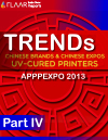 Chinese UV printer TRENDs APPPEXPO 2013 FLAAR Reports Part IV