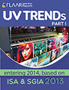 UV TRENDs entering 2014 FLAAR Reports based on SGIA ISA 2013 I