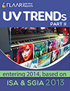 UV TRENDs entering 2014 FLAAR Reports based on SGIA ISA 2013 II