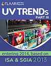 UV TRENDs entering 2014 FLAAR Reports based on SGIA ISA 2013 III