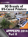 APPPEXPO 2014 UV Cured Printers FLAAR Reports Part II