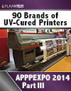 APPPEXPO 2014 UV Cured Printers FLAAR Reports Part III