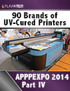APPPEXPO 2014 UV Cured Printers FLAAR Reports Part IV