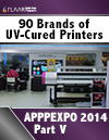 APPPEXPO 2014 UV Cured Printers FLAAR Reports Part V